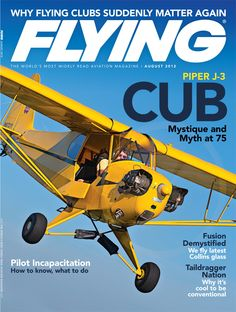 Our August 2012 issue, celebrating 75 years of the Piper Cub | Flying Magazine