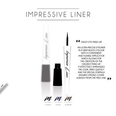 IMPRESSIVE LINER  Crazy eye make-up! An ultra-precise eyeliner in a deep black colour with a convenient and flexible applicator which allows for the creation of the craziest make-up. It effectively emphasises the look, dries quickly and the special formula ensures strong cover already from the first line.  Waterproof, ophthalmologically tested