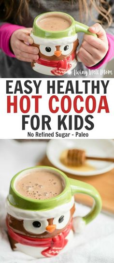 """Need an easy alternative to the processed hot chocolate from the store? Try this healthy hot cocoa recipe for kids! With just 4 simple ingredients, it's """"kid-approved"""" delicious. Plus it's so easy to make, it's almost as fast as the store packets! Bonus: dairy-free, no-refined-sugar, and paleo!"""