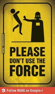 Star Wars - Darth Vader, please don't use the force yellow hazard sign Star Wars Poster, Chewbacca, Ewok, Decoration Star Wars, Star Wars Meme, Funny Star Wars, Star Wars Sith, Lego Star Wars, Star Trek