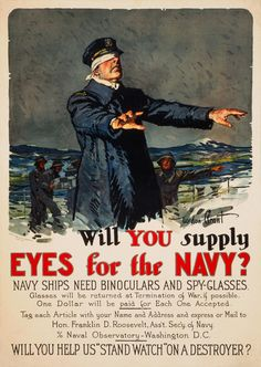 Will you supply eyes for the Navy? Navy ships need binoculars and spy-glasses. WWI poster.