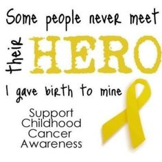My son is my HERO!!! Childhood Cancer Awareness ♥