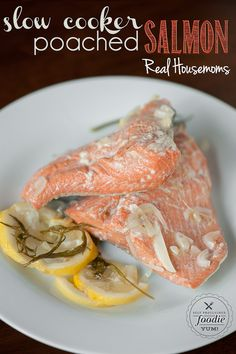 Slow Cooker Poached Salmon | Real Housemoms