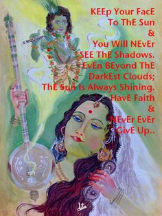 KEEp Your FacE To ThE Sun & You Will NEvEr SEE ThE Shadows. EvEn BEyond ThE DarkEst Clouds; ThE Sun Is Always Shining. HavE Faith & NEvEr EvEr GivE Up...