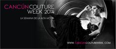 proximamente Cancun Couture Week 2014.. y que viva la moda!!