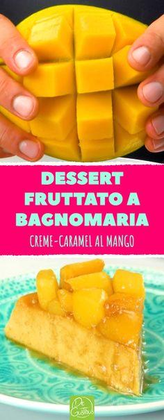 Dessert eccezionalmente fruttato: creme caramel al mango Mango Desserts, Parfait Desserts, Delicious Desserts, Creme Caramel, Sauce Caramel, Pasta Puttanesca, Bon Ap, Dessert Aux Fruits, Cheesecake Cake