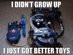Grow up- get better toys Extreme Ghostbusters, The Real Ghostbusters, Ghostbusters Costume, Proton Pack, Robot Concept Art, Ghost Busters, 80s Kids, Retro Toys, Really Funny