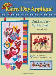 Rainy Day Applique: Quick & Easy Fusible Quilts With CDROM: Amazon.de: Ursula Michael: Fremdsprachige Bücher