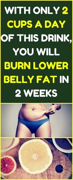 2 CUPS A DAY OF THIS DRINK WILL HELP YOU BURN LOWER BELLY FAT FAST