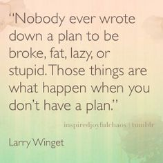Wow this is so true! Find some goals make a plan and make it happen!