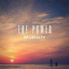 The Power of Loyalty is Limitless