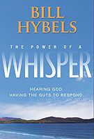 The Power of a Whisper Book, Bill Hybels