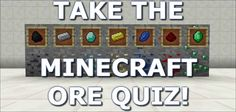 "Take the Quiz ""If I Were A Minecraft Ore, I'd Be..."" on Qzzr! www.minecraftwiz.com"