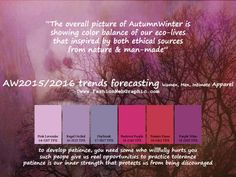 trends forecasting for Women, Men, Intimate Apparel - The overall picture of Autumn Winter is showing color balance of our eco-l. Trends 2015 2016, 2015 Fashion Trends, Trending Fashion, World Of Color, Color Of The Year, Color Plan, Fall Color Palette, Fashion Forecasting, Purple Wine