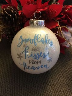 Snowflakes are Kisses from Heaven, In Memory Christmas Ornament Bulb, Tree Decor, Loss of a Loved One In Memory Christmas Ornaments, Memorial Ornaments, Glitter Ornaments, Diy Christmas Cards, Christmas Holidays, Christmas Wreaths, Christmas Bulbs, Christmas Decorations, Ornaments Ideas