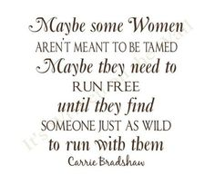 SATC Carrie Bradshaw Quotes.. Really like this.