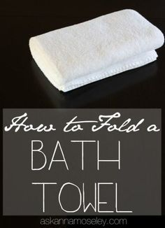 How to fold bath towels - Ask Anna
