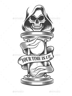 Buy Death with Hourglass by on GraphicRiver. Hand drawn hourglass with skull in hood and wording Your Time is Up on the ribbon. Forearm Tattoo Design, Tattoo Design Drawings, Tattoo Designs, Tattoo Ideas, Hourglass Drawing, Hourglass Tattoo, Tattoo Flash Sheet, Tattoo Flash Art, Tattoo Posters