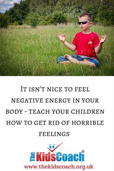 Teach your child how to get rid of negative energy  #parenting