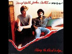 Hall and Oates- It's a Laugh....what a laugh!  haaa...