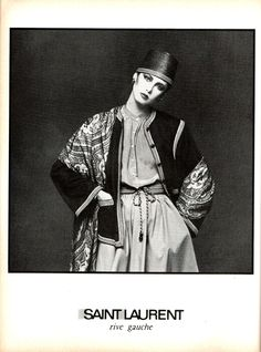 Yves Saint Laurent Rive Gauche ad from 1977 showing an ensemble from his Russian collection, one of the most memorable lines in his legacy. The collection was not so much Russian as flamboyant gypsy, and it brought back fantasy and opulence at a time when couture was being questioned in light of the rise of ready-to-wear.