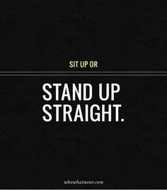 Sit up or stand up straight. // #Tips #Fashion