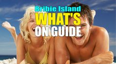Looking for things to do this weekend? We've got all the goss on what's on around Bribie Island...