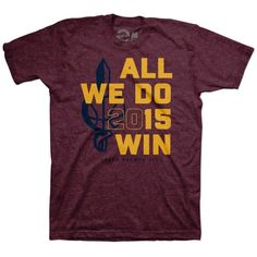 All We Do Is Win 2015 Cleveland Playoff T-shirt