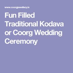 Fun Filled Traditional Kodava or Coorg Wedding Ceremony