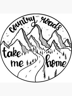 Take Me Home Country Roads Sticker by evelyncsmith Take Me Home, Take My, Country Music, Country Roads, Lettering Styles, Cricut Creations, Vinyl Projects, Vinyl Designs, Cricut Explore