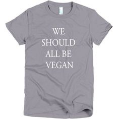 We Should All Be Vegan T-Shirt (54 BAM) ❤ liked on Polyvore featuring tops, t-shirts, faux leather t shirt, faux leather top, vegan tees and vegan t shirts