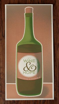 With Wine and Hope, Anything is Possible - 10 x 20 Silkscreen Art Print - Hero Design Studio