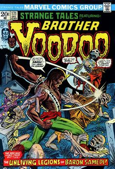 Strange Tales, featuring Brother VOODOO The Unliving Legions of Baron Samedi! Comic Book Artists, Comic Book Characters, Marvel Characters, Marvel Comic Books, Comic Books Art, Comic Art, Marvel 3, Marvel Series, Brother Voodoo
