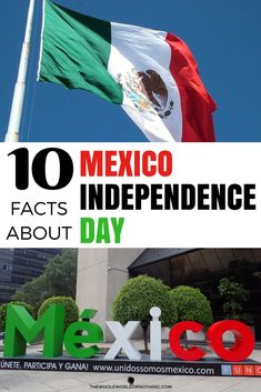 10 Facts About Mexico Independence Day Mexico Travel Tips Independence Day Facts, Mexican Independence Day Celebration, Pakistan Independence, American Independence, Happy Independence, North America Destinations, South America Travel, Travel Destinations, Travel Advice
