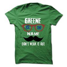 GREENE Is The Name - 999 Cool Name Shirt !