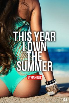 This Year I Own The Summer I will show you! http://www.gymaholic.co