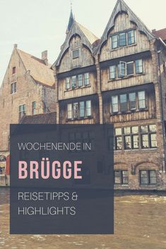 Weekend in Bruges - you shouldn& miss that! - All the highlights for your weekend in picturesque Bruges in Belgium. Travel tips and sights summar - Restaurants In Paris, Barcelona Restaurants, Bruges, Okinawa, Water For Health, Africa Destinations, Travel Tags, Excursion, Ship Lap Walls