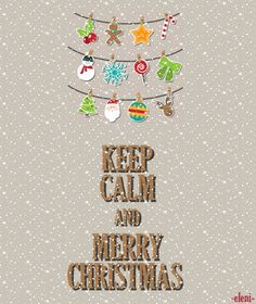KEEP CALM AND MERRY CHRISTMAS - created by eleni