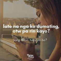 Dama ko to! Hugot Quotes Tagalog, Tagalog Qoutes, Hugot Lines Tagalog, Patama Quotes, Filipino Quotes, Pinoy Quotes, Filipino Funny, Hurt Quotes, Me Quotes