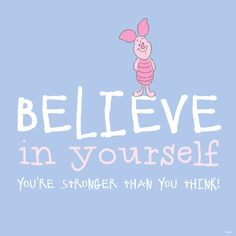 Winnie the Pooh - Piglet Winne The Pooh, Winnie The Pooh Quotes, Pooh Winnie, Disney Quotes To Live By, Cute Disney Quotes, Stronger Than You Think, Christopher Robin, Eeyore, Tigger