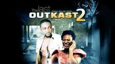 The Last Outkast – Nollywood Movie