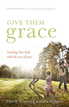 Give Them Grace: Dazzling Your Kids with the Love of Jesus | It took me a while to get through this. I didn't agree with everything but it gave me a lot to think about.