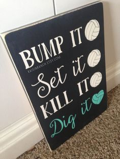 MADE TO ORDER. Bump it Set it Kill it Dig it Volleyball Sign perfect gift for the volleyball player wood sign black and teal - Funny Volleyball Shirts - Ideas of Funny Volleyball Shirts - Volleyball Room, Funny Volleyball Shirts, Volleyball Party, Volleyball Drills, Volleyball Quotes, Volleyball Gifts, Volleyball Drawing, Volleyball Ideas, Volleyball Decorations