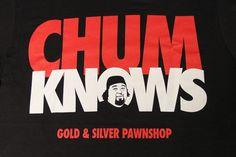 Chum Knows Chumlee T Shirt Gold Silver Pawn Pawn Stars Pawn Stars, Atari Logo, Cool Outfits, Tv, My Love, Silver, Gold, T Shirt, Dress
