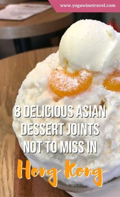 Yogawinetravel.com: 8 Delicious Asian Dessert Joints Not to Miss in Hong Kong