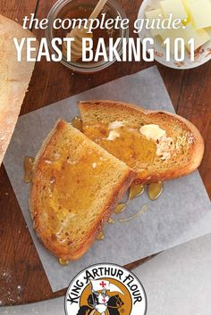 The complete guide: Yeast Baking king arthur flour KAF