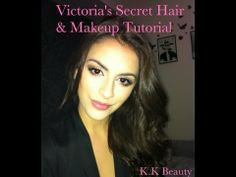 ♥ Victoria's Secret Hair  Make-up Tutorial ♥ - This is AMAZING!!!