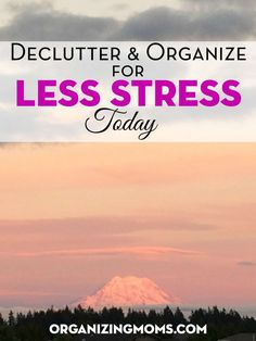 Looking for a way to reduce your stress? Surprisingly, decluttering and organizing can reduce your stress almost immediately!
