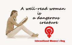A well-read woman is a dangerous creature. Hyvää kansainvälistä naistenpäivää! Happy International Women's Day! С праздником 8-е марта! #women's Day #reading #library meme