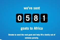 FRIENDS! I am so proud of you. In a month period, you brought a goat to 581 families in need in Africa. More please!